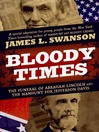 Bloody Times (eBook): The Funeral of Abraham Lincoln and the Manhunt for Jefferson Davis