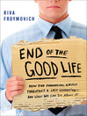 End of the Good Life (eBook): How the Financial Crisis Threatens a New Lost Generation—and What We Can Do About It