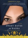 Sweet Dates in Basra (MP3): A Novel