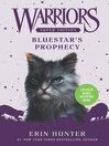 Bluestar's Prophecy (eBook): Warriors: Super Edition Series, Book 2
