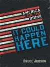 It Could Happen Here (eBook): America on the Brink