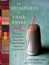 The Dressmaker of Khair Khana (MP3): Five Sisters, One Remarkable Family, and the Woman Who Risked Everything to Keep Them Safe