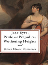 Pride and Prejudice, Jane Eyre, Wuthering Heights and Other Classic Romances (eBook): Five-Book Bundle