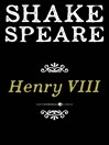 Henry VIII (eBook): The Famous History of the Life of King Henry the Eighth, a Tragedy