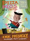 Pizza, Pigs, and Poetry (eBook): How to Write a Poem