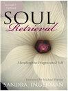 Soul Retrieval (eBook): Mending the Fragmented Self