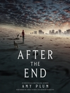 After the End (MP3): After the End Series, Book 1