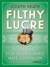 Filthy Lucre (eBook): Economics for People Who Hate Capitalism