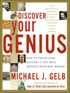 Discover Your Genius (eBook): How to Think Like History's Ten Most Revolutionary Minds