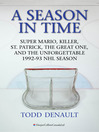 A Season in Time (eBook): Super Mario, Killer, St. Patrick, the Great One, and the Unforgettable 1992-93 NHL Season