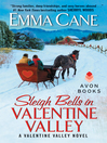 Sleigh bells in Valentine Valley [electronic book] : a Valentine Valley novel