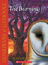 The Burning (eBook): Guardians of Ga'Hoole Series, Book 6