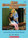 Jessi and the Dance School Phantom (eBook): Baby-Sitters Club Series, Book 42