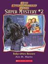 Baby-Sitters Beware (eBook): Baby-Sitters Club Super Mystery Series, Book 2