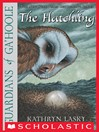 The Hatchling (eBook): Guardians of Ga'Hoole Series, Book 7