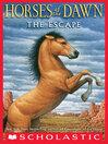 The Escape (eBook): Horses of the Dawn Series, Book 1