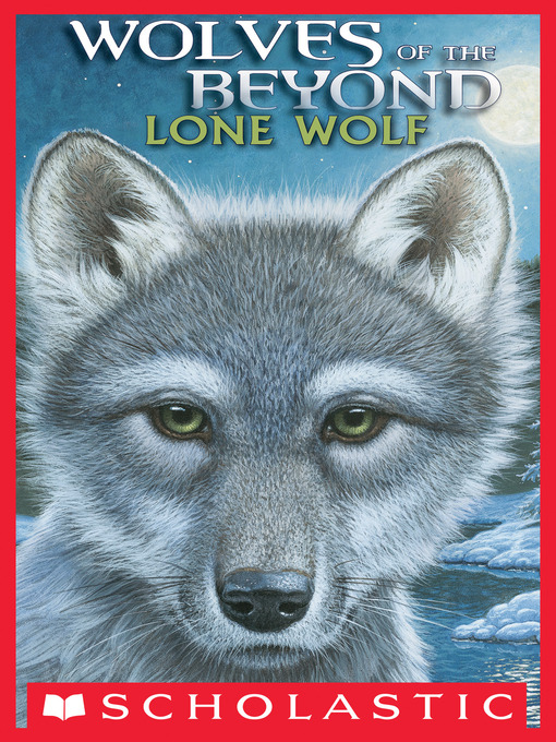 Lone Wolf (eBook): Wolves of the Beyond Series, Book 1