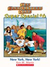 New York, New York! (eBook): Baby-Sitters Club Super Special Series, Book 6