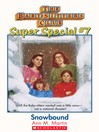 Snowbound (eBook): Baby-Sitters Club Super Special Series, Book 7
