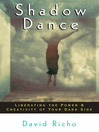 Shadow Dance (eBook): Liberating the Power and Creativity of Your Dark Side