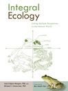 Integral Ecology (eBook): Uniting Multiple Perspectives on the Natural World