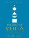 The Path of Yoga (eBook): An Essential Guide to Its Principles and Practices