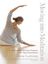 Moving into Meditation (eBook): A 12-Week Mindfulness Program for Yoga Practitioners