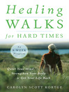 Healing Walks for Hard Times (eBook): Quiet Your Mind, Strengthen Your Body, and Get Your Life Back