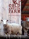 Cold Antler Farm (eBook): A Memoir of Growing Food and Celebrating Life on a Scrappy Six-Acre Homestead