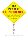 The Power of Coincidence (eBook): How Life Shows Us What We Need to Know