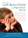 Raising a Left-Brain Child in a Right-Brain World (eBook): Strategies for Helping Bright, Quirky, Socially Awkward Children to Thrive at Home and at School