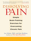 Dissolving Pain (eBook): Simple Brain-Training Exercises for Overcoming Chronic Pain