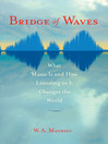 Bridge of Waves (eBook): What Music Is and How Listening to It Changes the World