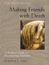 Making Friends with Death (eBook): A Buddhist Guide to Encountering Mortality