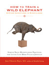 How to Train a Wild Elephant (eBook): And Other Adventures in Mindfulness