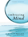 Embracing Mind (eBook): The Common Ground of Science and Spirituality