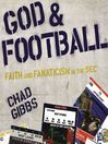 God and Football (MP3): Faith and Fanaticism in the Southeastern Conference