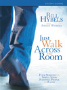 Just Walk Across the Room Participant's Guide (eBook): Four Sessions on Simple Steps Pointing People to Faith