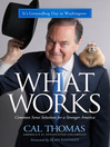 What Works (eBook): Common Sense Solutions for a Stronger America