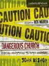 Dangerous Church (MP3): Risking Everything to Reach Everyone