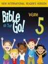 Bible on the Go, Volume 5 (MP3): The Story of Joseph (Genesis 37, 39, 41-43, 45)