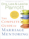 The Complete Guide to Marriage Mentoring (eBook): Connecting Couples to Build Better Marriages