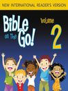 Bible on the Go, Volume 2 (MP3): The Flood and the Tower of Babel (Genesis 6-9, 11)