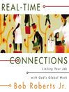 Real-Time Connections (MP3): Linking Your Job with God's Global Work