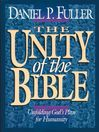 The Unity of the Bible (eBook): Unfolding God's Plan for Humanity