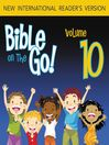 Bible on the Go, Volume 10 (MP3): Report on the Promised Land; the Bronze Snake; and Baalam's Donkey (Numbers 13-14, 21-22)
