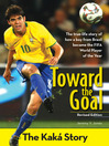Toward the Goal (eBook): The Kaka Story