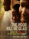 The Poor Will Be Glad (MP3): Joining the Revolution to Lift the World Out of Poverty