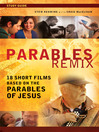 Parables Remix Study Guide (eBook): 18 Short Films Based on the Parables of Jesus