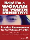 Help! I'm a Woman in Youth Ministry! (eBook): Practical Empowerment for Your Calling and Your Life